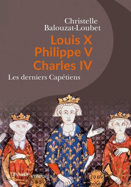 Louis X Philippe V Charles IV